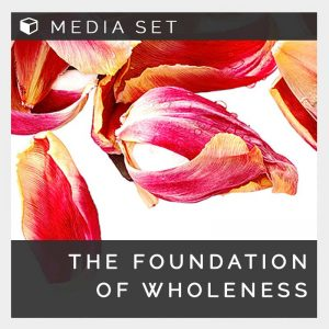 The Foundation of Wholeness
